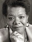 Maya Angelou - American author and poet